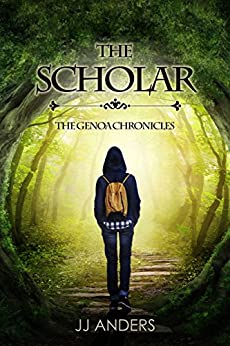 The Scholar (The Genoa Chronicles Book 1) by [Anders, JJ]