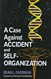 img - for A Case Against Accident and Self-organization by Dean L. Overman (1998-04-23) book / textbook / text book