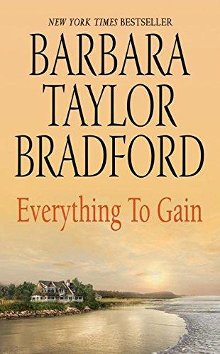 Everything To Gain by Barbara Taylor Bradford