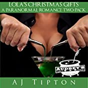 Lola's Christmas Gifts: A Paranormal Romance Two-Pack | AJ Tipton
