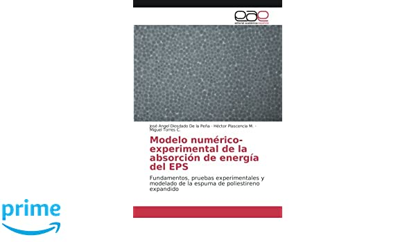 Modelo numérico-experimental de la absorción de energía del EPS: Fundamentos, pruebas experimentales y modelado de la espuma de poliestireno expandido ...