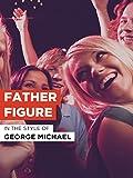 father figure - Father Figure