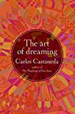 The Art of Dreaming Reprint Edition by Castaneda, Carlos [1994]