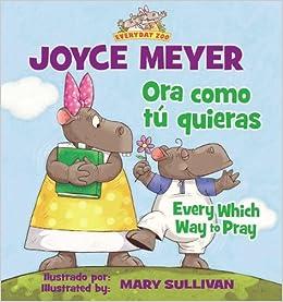 Zondervan Publishing - Ora Como T Quieras/every Which Way To Pray