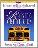 Raising Great Kids for Parents of School-Age Children, Henry Cloud and John Townsend, 0310234522