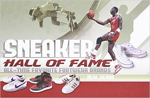 9d1023de3ee687 The Sneaker Hall of Fame  All-Time Favorite Footwear Brands  Neal Heard   9781847329264  Amazon.com  Books