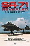 SR-71 Revealed: The Inside Story: The Untold Story