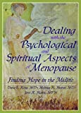 Dealing with the Psychological and Spritual Aspects of Menopause, Dana E. King and Melissa Hunter, 0789023032
