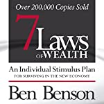 7 Laws of Wealth: An Individual Stimulus Plan for Surviving in the New Economy | Ben Benson