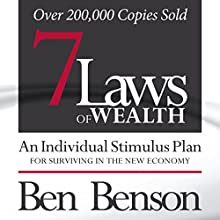 7 Laws of Wealth: An Individual Stimulus Plan for Surviving in the New Economy Audiobook by Ben Benson Narrated by Ben Benson
