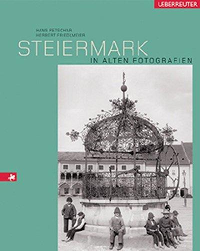 steiermark-in-alten-fotografien-sterreichs-bundeslnder-in-alten-fotografien