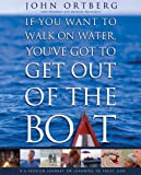 If You Want to Walk on Water, You've Got to Get Out of the Boat Curriculum Kit, John Ortberg, 0310320178
