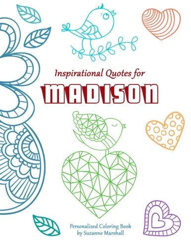 Inspirational Quotes for Madison: Personalized Coloring Book with Inspirational Quotes for Kids (Personalized Children's Books) pdf epub