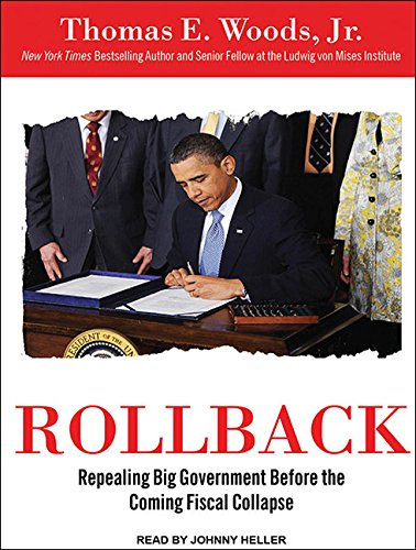 Rollback: Repealing Big Government Before the Coming Fiscal Collapse by Tantor Audio