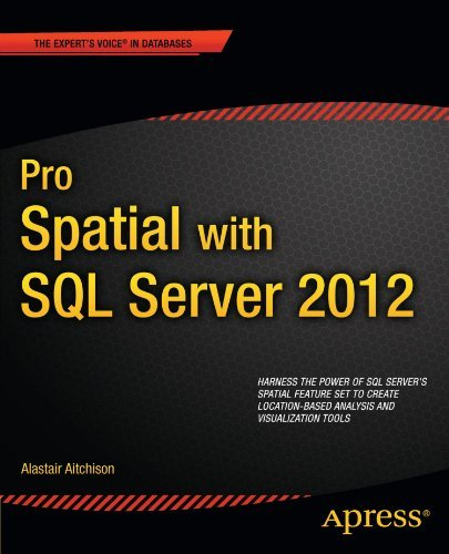 Pro Spatial with SQL Server 2012 (Expert's Voice in Databases) by Alastair Aitchison (2012-05-15)
