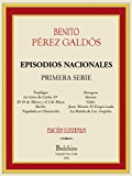 Episodios Nacionales- Primera serie completa [Illustrated] [Annotated]