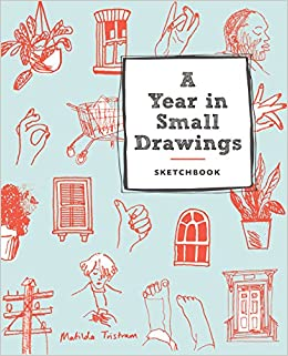 amazon com a year in small drawings sketchbook 9781419727740