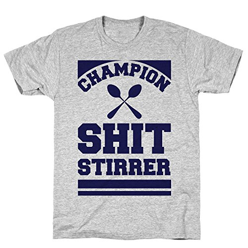 LookHUMAN Champion Shit Stirrer 2X Athletic Gray Men's Cotton Tee -