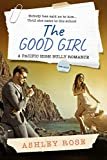 The Good Girl: A Pacific High School Bully Romance (A Pacific High Series Book 2)