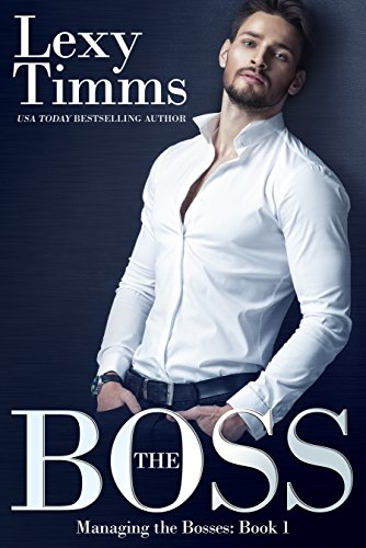 The Boss: (Billionaire Romance) (Managing the Bosses Book 1) (English Edition)