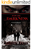 Into the Darkness (A Paranormal Romance) (Darkness Series Book 1)