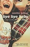 Bye Bye Baby, Caroline Sullivan, 1582340552