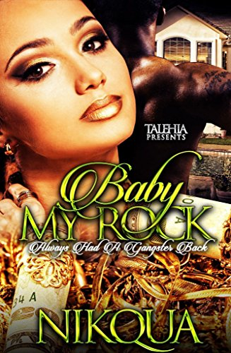 Baby My Rock: Always Had A Gangster Back
