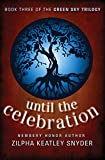 Until The Celebration (The Green Sky Trilogy Book 3)