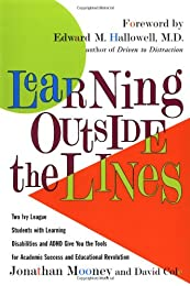 Learning Outside The Lines : Two Ivy League Students With Learning Disabilities And Adhd Give You The Tools F