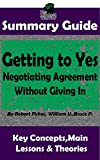 img - for SUMMARY: Getting to Yes: Negotiating Agreement Without Giving In: by Robert F., William U., Bruce P. | MW Summary Guide (Self Help, Personal Development, Summaries) book / textbook / text book