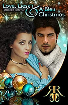 Love, Lies & A Bleu Christmas (Love, Lies & The D.A. Book 1) (English Edition) de [Rohman, Rebecca]