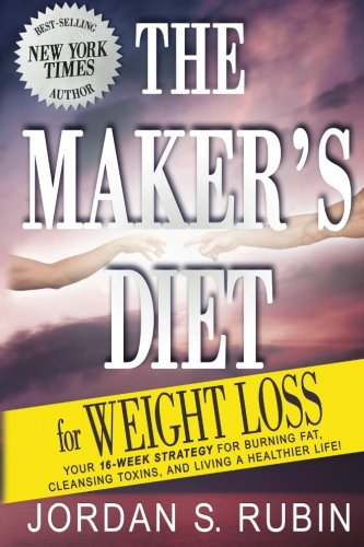 The Maker's Diet for Weight Loss: 16-week strategy for burning fat, cleansing toxins, and living a healthier life! (Diet Makers The)