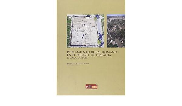 Poblamiento Rural Romano En El Sureste De Hispania J M Ed