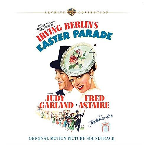 Easter Parade Irving Berlin - Irving Berlin's Easter Parade:  Original Motion Picture Soundtrack
