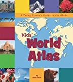 img - for Kids' World Atlas: A Young Person's Guide to the Globe (Picture Window Books World Atlases) book / textbook / text book