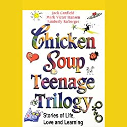 Chicken Soup Teenage Trilogy
