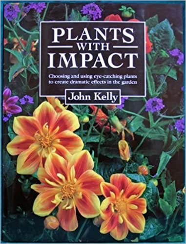 plants with impact choosing and using eye catching plants to create dramatic effects in the garden