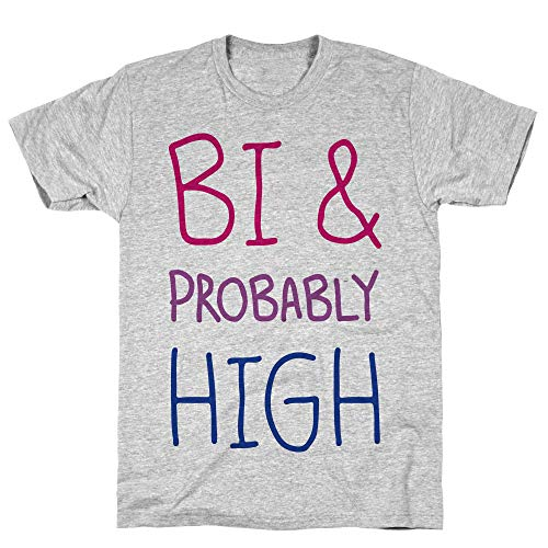 LookHUMAN Bi and Probably High Medium Athletic Gray Unisex Cotton -