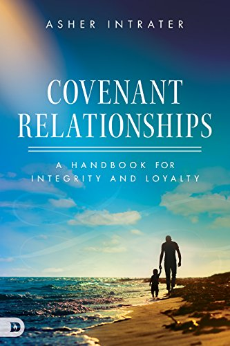 Covenant Relationships: A Handbook for Integrity and Loyalty by [Intrater, Asher]