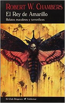 El Rey de Amarillo: Relatos macabros y terroríficos