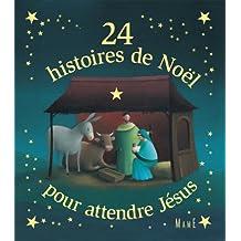 24 histoires de Noël pour attendre Jésus (Hors collection Mame Numerique) (French Edition)