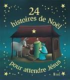 24 histoires de no?l pour attendre j?sus hors collection mame numerique french edition