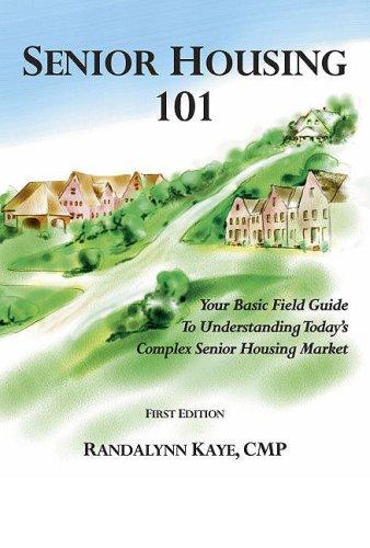 Senior Housing 101  Your Basic Field Guide To Understanding Todays Complex Senior Housing Market
