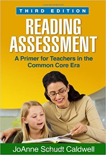 Book Reading Assessment, Third Edition: A Primer for Teachers in the Common Core Era (Solving Problems in the Teaching of Literacy) 3rd edition by Caldwell PhD, JoAnne Schudt (2014)