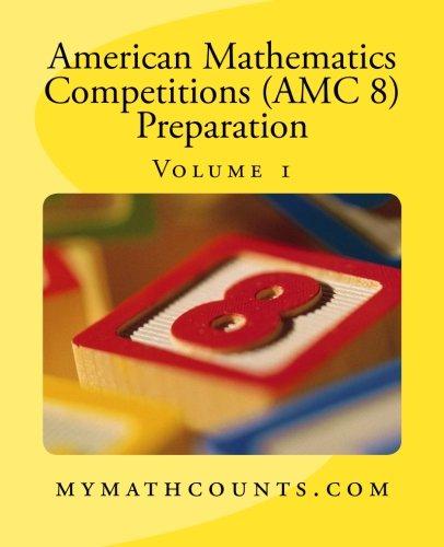 American Mathematics Competitions (AMC 8) Preparation (Volume 1)