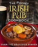 The Pocket Irish Pub Recipe Book: Over 110 Delicious Recipes