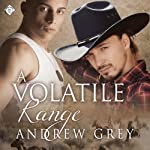 A Volatile Range: Stories from the Range, Book 6 | Andrew Grey
