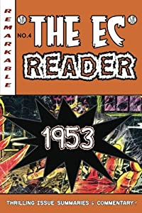 The EC Reader - 1953: Top of the Game (The Chronological EC Comics Review) (Volume 4)