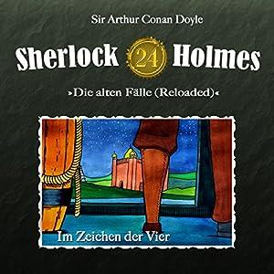 Im Zeichen der Vier (Sherlock Holmes - Die alten Fälle 24 [Reloaded]) Hörspiel