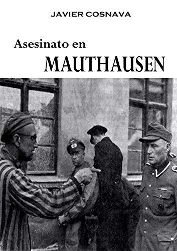 Asesinato en Mauthausen de Javier Cosnava